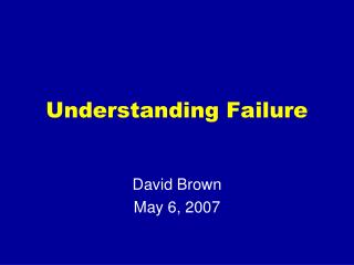 Understanding Failure