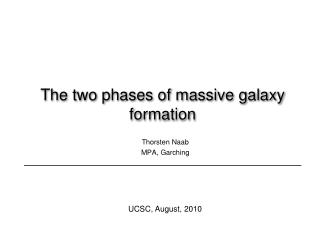The two phases of  massive galaxy  formation