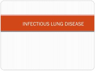 INFECTIOUS  LUNG DISEASE