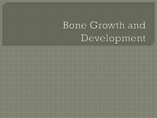 Bone Growth and Development