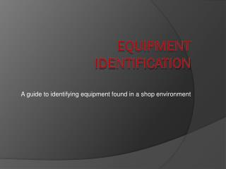 Equipment Identification