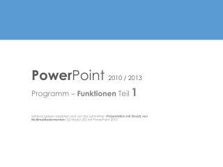 Power Point  2010 / 2013