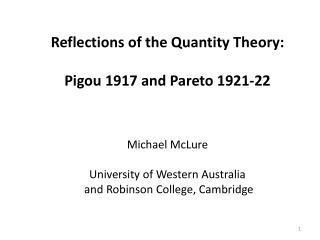 Reflections of the Quantity Theory: Pigou  1917 and Pareto 1921-22 Michael  McLure