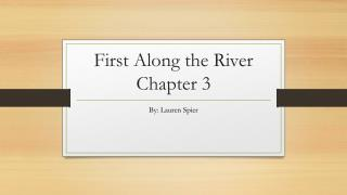 First Along the River Chapter 3