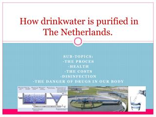 How  drinkwater  is purified in The Netherlands.
