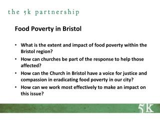 Food Poverty in Bristol What is the extent and impact of food poverty within the Bristol region?