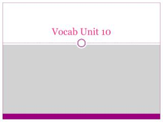 Vocab  Unit 10