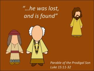 Parable of the Prodigal Son Luke 15:11-32