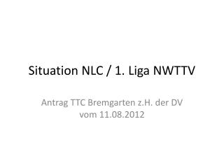 Situation NLC / 1. Liga NWTTV