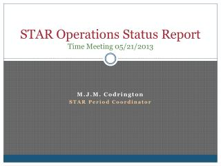 STAR Operations Status Report Time Meeting 05/21/2013
