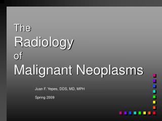 The Radiology of Malignant Neoplasms