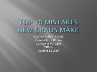 Top 10 mistakes new grads make
