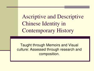 Ascriptive and Descriptive Chinese Identity in Contemporary History