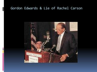 Gordon Edwards & Lie of Rachel Carson