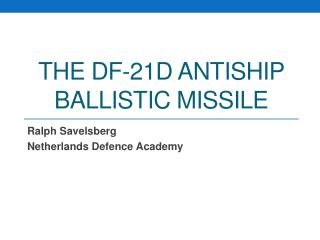 The DF-21D  Antiship Ballistic Missile