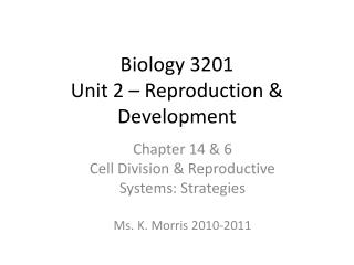 Biology 3201 Unit 2 – Reproduction & Development