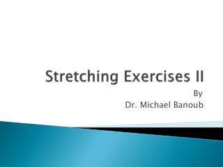 Stretching Exercises II