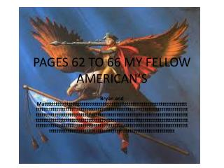 PAGES 62 TO 66 MY FELLOW AMERICAN'S