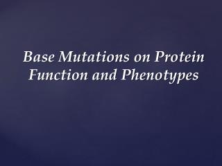 Base Mutations on Protein Function and Phenotypes