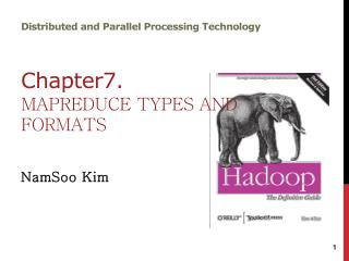Distributed and Parallel Processing Technology Chapter7. MapReduce Types and Formats
