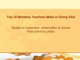 Top 10 Mistakes Teachers Make in Doing GAA