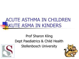 ACUTE ASTHMA IN CHILDREN AKUTE ASMA IN KINDERS