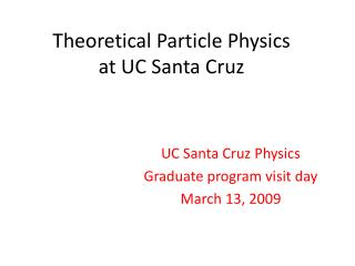 Theoretical Particle Physics at UC Santa Cruz