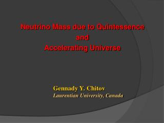Neutrino Mass due to Quintessence and  Accelerating Universe