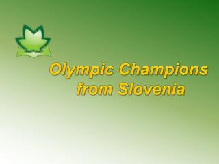 Olympic Champions from Slovenia