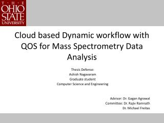 Cloud based Dynamic workflow with QOS for Mass Spectrometry Data Analysis