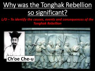 Why was the Tonghak Rebellion so significant?