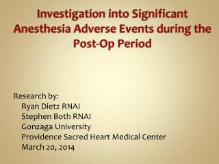 Investigation into Significant Anesthesia Adverse Events during the Post-Op Period