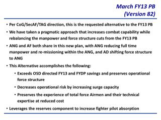 Per  CoG / SecAF /TAG direction, this is the requested alternative to the FY13 PB