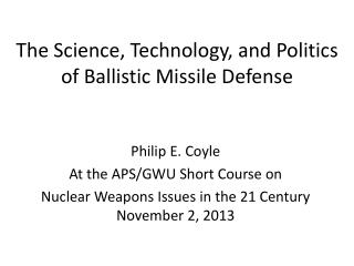 The Science, Technology, and Politics of Ballistic Missile Defense