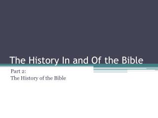 The History In and Of the Bible
