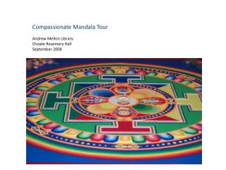 Compassionate  Mandala  Tour Andrew Mellon Library Choate Rosemary Hall September 2008