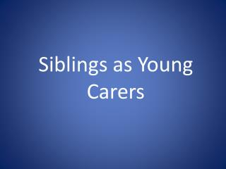 Siblings as Young Carers