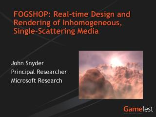 FOGSHOP: Real-time Design and Rendering of Inhomogeneous, Single-Scattering Media
