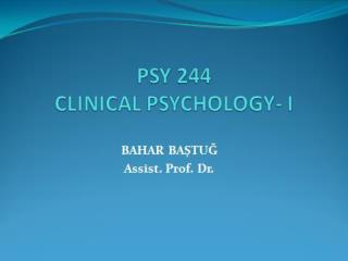 Foundations  and Early 	History of Clinical 			Psychology