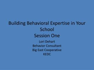 Building Behavioral Expertise in Your School Session One