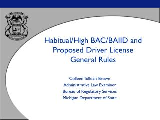 Habitual/High BAC/BAIID and Proposed Driver License  General Rules