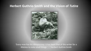 Herbert Guthrie-Smith and the Vision of  Tutira