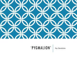 'Pygmalion'