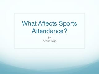 What Affects Sports Attendance?