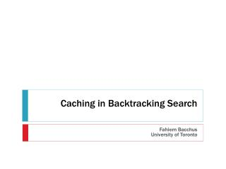 Caching in Backtracking Search
