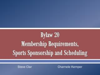Bylaw 20 Membership Requirements,  Sports Sponsorship and Scheduling