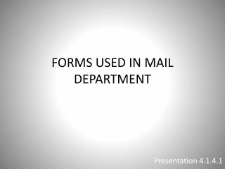 FORMS USED IN MAIL DEPARTMENT