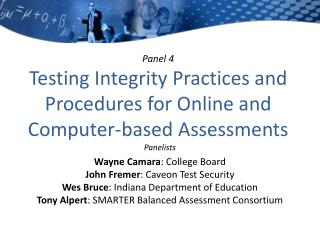 Panel 4 Testing Integrity Practices and Procedures for Online and Computer-based Assessments
