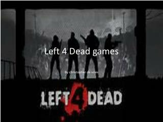 Left 4 Dead games