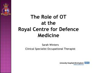 The Role of OT at the Royal Centre for Defence Medicine
